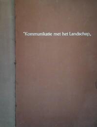 Kommunikatie met het landschap - Willy Verhegghe, Simon Vinkenoog, Martin R. [Ill.] Baeyens, Cyr. [Ill.] Frimout, Herman [Ill.] Schepens, Willy [Voorw.] Juwet