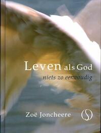 Leven als god - Zo? Joncheere (ISBN 9789077228784)