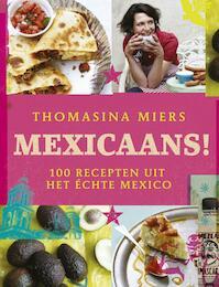 Mexicaans! 135 recepten uit het échte Mexico - Thomasina Miers (ISBN 9789066116795)