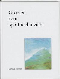 Groeien naar spiritueel inzicht - Sanaya Roman (ISBN 9789020270174)