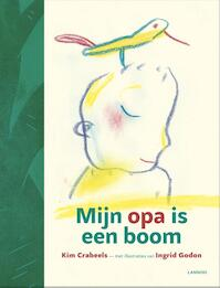 Mijn Opa is een boom - Kim Crabeels (ISBN 9789401429511)
