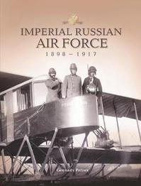 Imperial Russian Air Force 1898-1917 - Gennady Petrov (ISBN 9781906509408)