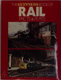The Guinness Book of Rail Facts and Feats - John Marshall (ISBN 0900424567)