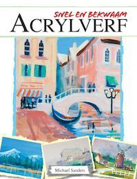 Snel en bekwaam - Acrylverf - Michael Sanders (ISBN 9789036627580)