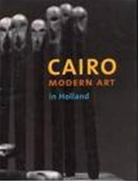 Cairo Modern Art in Holland - Maria Golia, Marilu Knode (ISBN 9789053493779)