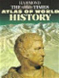 The Times atlas of world history - Geoffrey Barraclough, Geoffrey Parker, Times Books (firm), Hammond Incorporated (ISBN 9780723005346)