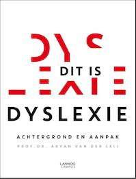 Dit is Dyslexie - Aryan van der Leij (ISBN 9789401432566)