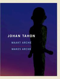 Johan Tahon - Partrick Allegaert, Eric Halsberghe, Luc De Mey, Yoon Hee Lamot, Bart Marius (ISBN 9789020988666)
