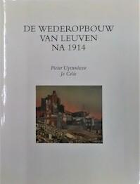 Wederopbouw van leuven na 1914 - Pieter Uyttenhove, Jo Celis (ISBN 9789061864516)