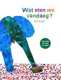 Wat eten we vandaag? - Eric Carle (ISBN 9789462291317)