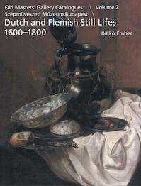 Volume 2: Still lifes 1600-1800 - Ildikó Ember (ISBN 9789059971011)
