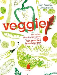 Veggie ! - Hugh Fearnley-Whittingstall (ISBN 9789023014669)