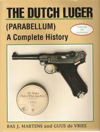 The Dutch Luger (Parabellum) - Bas J. Martens, Guus de Vries (ISBN 9780935554076)