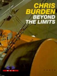 Chris Burden: Beyond The Limits - Peter Noever (ISBN 9783893228355)