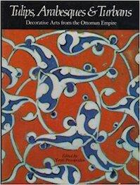 Tulips, arabesques & turbans - Yanni Petsopoulos (ISBN 9780896592797)