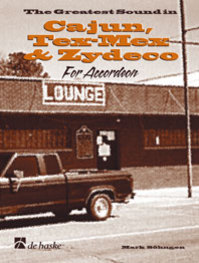 The greatest sounds in Cajun, Tex-Mex and Zydeco For Accordion - Mark Sohngen (ISBN 9789043106566)