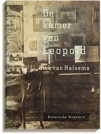De kamer van Leopold - Dick van Halsema, J.D.F. van Halsema (ISBN 9789065540881)
