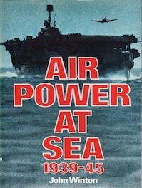 Air Power at Sea, 1939-45 - John Winton (ISBN 9780283983139)