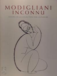 Modigliani inconnu - Noël Alexandre, Amedeo Modigliani (ISBN 9061532949)