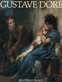 La vie et l'œuvre de Gustave Doré - Gustave Doré, Annie Renonciat (ISBN 9782867700002)