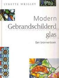 Modern gebrandschilderd glas - Lynette Wrigley., Jos Determeijer (ISBN 9789061138815)