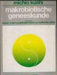 Makrobiotische geneeskunde - Michio Kushi (ISBN 9789070391133)