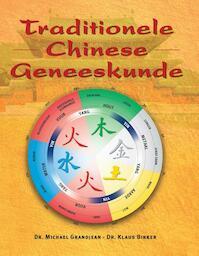 Traditionele Chinese geneeskunde - Michael Grandjean, Klaus Birker (ISBN 9789020243789)