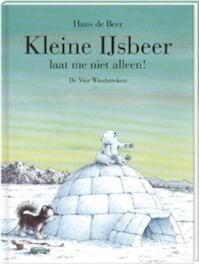 Kleine IJsbeer, laat me niet alleen! - Hans de Beer (ISBN 9789055793792)