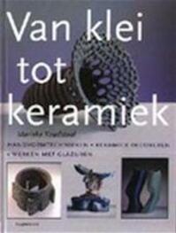 Van klei tot keramiek - Marieke Koudstaal (ISBN 9789021325422)
