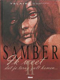 Samber / 2 Ik weet dat je terug zult komen - Yslaire (ISBN 9789069693262)