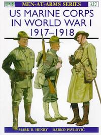 Us Marine Corps in World War I, 1917-1918 - Mark R. Henry (ISBN 9781855328525)
