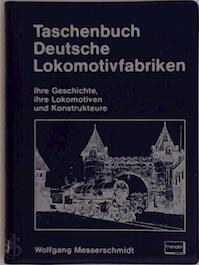 Taschenbuch Deutsche Lokomotivfabriken - Wolfgang Messerschmidt (ISBN 3440044629)