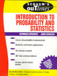 Schaum's Outline of Introduction to Probability and Statistics - Seymour Lipschutz, John J. Schiller (ISBN 9780070380844)