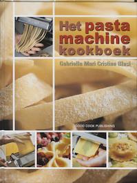 Het pastamachine kookboek - G. Mari, C. Blasi (ISBN 9789073191273)