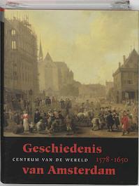 Geschiedenis van Amsterdam II-1 Centrum van de Wereld 1578-1650 - Willem (Red. Frijhoff, Maarten (Red. Prak (ISBN 9789058751379)