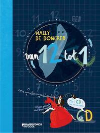 Van 12 tot 1 [met CD van 12 tot EEN...] - Wally de Doncker (ISBN 9789059084322)