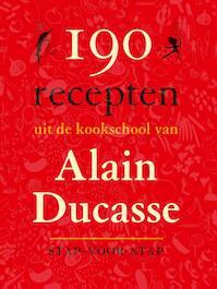 190 recepten uit de keukschool van Alain Ducasse - Alain Ducasse (ISBN 9789077902103)