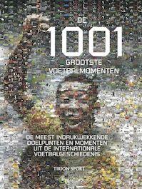 De 1001 grootste voetbalmomenten - O. Zoetman (ISBN 9789043910590)