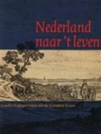 Nederland naar 't leven - Bakker (ISBN 9789066304314)