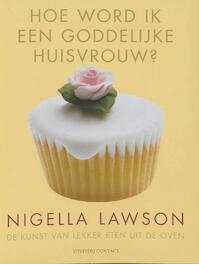 Hoe word ik een goddelijke huisvrouw - Nigella Lawson (ISBN 9789025428839)