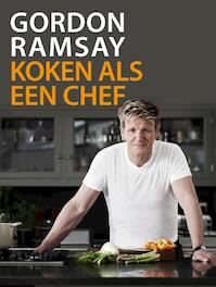 Gordon Ramsay Koken als een chef - Gordon Ramsay (ISBN 9789000316168)