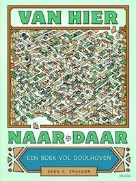 Van hier naar daar - Een boek vol doolhoven - Sean C. Jackson (ISBN 9789044749632)