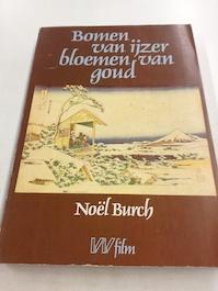 Bomen van yzer bloemen van goud - Noël Burch (ISBN 9789029395939)