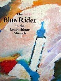 The Blue Rider in the Lenbachhaus, Munich - Armin Zweite, Annegret Hoberg, Städtische Galerie Im Lenbachhaus München