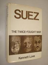 Suez the twice fought war - Kenneth Love (ISBN 0582127211)