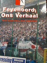 Feyenoord, ons verhaal - (ISBN 9789090199054)