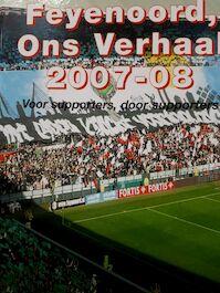 Feyenoord , Ons verhaal 2007-08 - J.J. De Bruijn, M.P. Doorn (ISBN 9789078544036)
