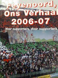 Feyenoord, Ons verhaal 2006-07 - J. De Bruijn, Mp Doorn (ISBN 9789078544029)
