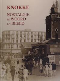 Knokke, Nostalgie in woord en beeld - Danny Lannoy, Frieda Devinck (ISBN 9789081625500)