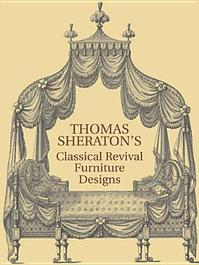 Thomas Sheraton's Classical Revival Furniture Designs - Thomas Sheraton (ISBN 9780486222554)